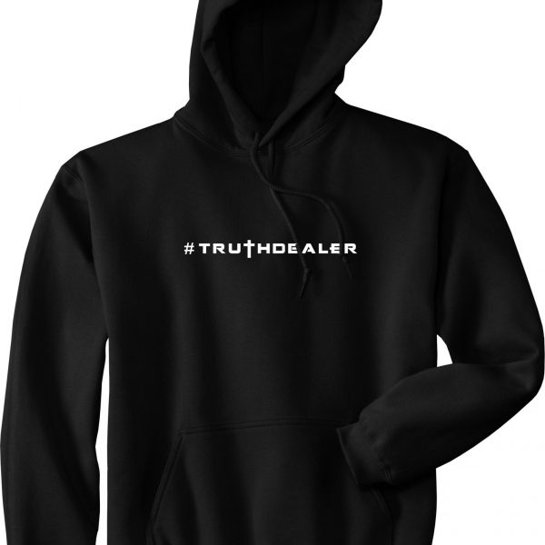 #TRUTHDEALER Hooded Sweatshirt Jesus Said I Am The Way The Truth and The Life