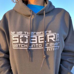 Be Sober and watch unto prayer hooded sweatshirt